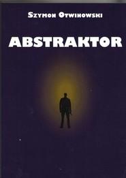 okładka Abstraktor, Książka | Otwinowski Szymon