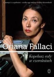 okładka Kapelusz cały w czereśniach, Książka   Oriana Fallaci