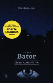 okładka Ciemno prawie noc, Książka | Joanna Bator
