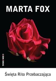 okładka Święta Rito Przebaczająca, Książka | Marta Fox
