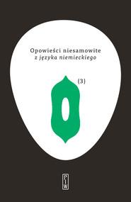 okładka Opowieści niesamowite 3 z języka niemieckiego, Książka   autor zbiorowy
