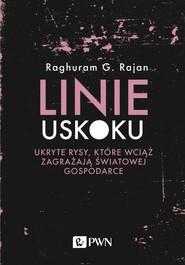 okładka Linie uskoku Ukryte rysy, które wciąż zagrażają światowej gospodarce, Książka | Raghuram G.  Rajan