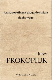 okładka Antropozoficzna droga do świata duchowego, Książka | Prokopiuk Jerzy