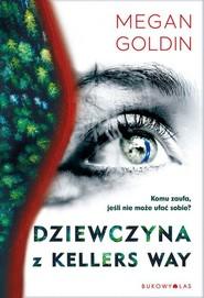okładka Dziewczyna z Kellers Way, Książka | Goldin Megan