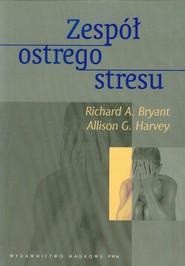 okładka Zespół ostrego stresu, Książka | Richard A. Bryant, Allison G. Harvey