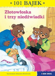 okładka Złotowłoska i trzy niedźwiadki, Książka | Aleksandra Michałowska