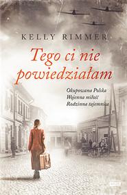 okładka Tego ci nie powiedziałam, Książka | Kelly Rimmer