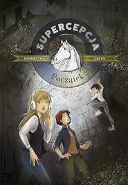 okładka Supercepcja. Początek (wyd. 2020), Książka | Katarzyna Gacek
