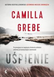 okładka Uśpienie, Książka   Camilla Grebe