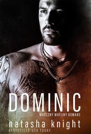 okładka Bracia Benedetti Tom 2 Dominic Mroczny mafijny romans, Książka | Knight Natasha