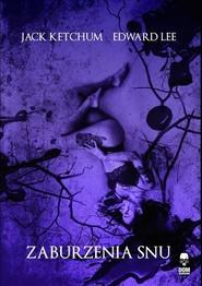 okładka Zaburzenia snu, Książka | Ketchum Jack, Edward Lee