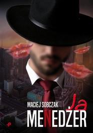 okładka Ja, menedżer, Książka | Sobczak Maciej