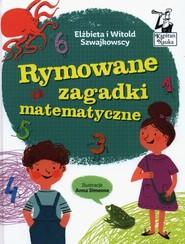 okładka Rymowane zagadki matematyczne, Książka | Elżbieta Szwajkowska, Witold Szwajkowski