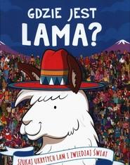 okładka Gdzie jest Lama Szukaj ukrytych lam i zwiedzaj świat, Książka |