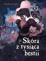 okładka Skóra z tysiąca bestii, Książka | Fert Stephane