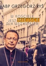 okładka W Kościele jest miejsce dla wszystkich, Książka | Grzegorz Ryś