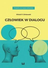 okładka Człowiek w dialogu, Książka | Witold P. Glinkowski