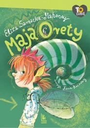 okładka Maja Orety, Książka | Eliza Sarnacka-Mahoney