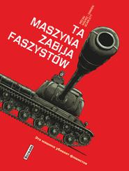 okładka Ta maszyna zabija faszystów, Książka   Damien Mavric, Scarlett