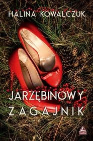 okładka Jarzębinowy zagajnik, Książka | Halina Kowalczuk