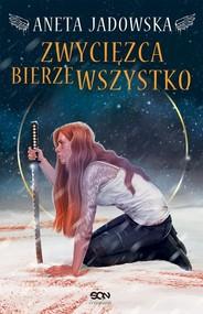 okładka Heksalogia o Dorze Wilk 3 Zwycięzca bierze wszystko, Książka | Aneta Jadowska