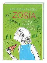 okładka Zosia z ulicy Kociej Dolce vita, Książka | Agnieszka Tyszka