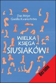 okładka Wielka księga siusiaków, Książka | Dan Hojer, Gunilla Kvarnstrom