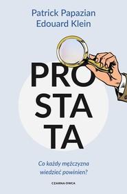 okładka Prostata Co każdy mężczyzna wiedzieć powinien?, Książka | Patrick Papazian, Edouard Klein