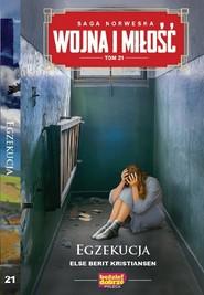 okładka Wojna i Miłość Tom 21 Egzekucja, Książka   Else Berit Kristiansen