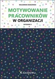 okładka Motywowanie pracowników w organizacji, Książka | Kozłowski Waldemar
