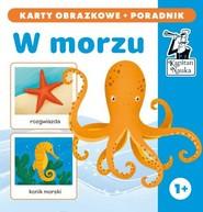 okładka Kapitan Nauka W morzu karty obrazkowe + poradnik W morzu (karty obrazkowe + poradnik), Książka |