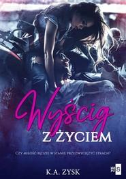 okładka Wyścig z życiem, Książka | Zysk K.A.