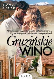 okładka Gruzińskie wino, Książka | Pilip Anna