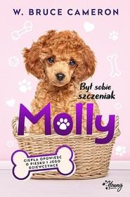 okładka Był sobie szczeniak Molly, Książka | W. Bruce Cameron