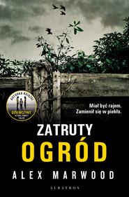 okładka Zatruty Ogród, Książka | Alex Marwood