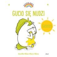 okładka Uczucia Gucia Gucio się nudzi, Książka | Aurelie Chien, Chow Chine