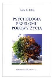 okładka Psychologia przełomu połowy życia, Książka | Piotr K. Oleś