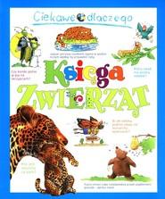 okładka Ciekawe dlaczego Księga zwierząt, Książka | Teodoru Rod, Gaff Jackie, Charman Andrew, O'Neill Amanda, Ganeri Anita