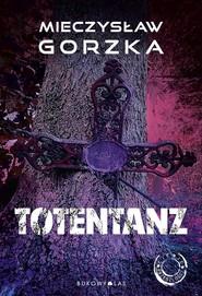 okładka Totentanz, Książka | Gorzka Mieczysław
