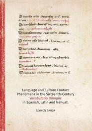 okładka Language and Culture Contact Phenomena in the Sixteenth-Century Vocabulario trilingüe in Spanish, La, Książka   Gruda Szymon