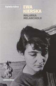 okładka Ewa Kierska Malarka melancholii, Książka | Sylwia Góra