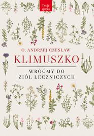 okładka Wróćmy do ziół leczniczych, Książka | Andrzej Czesław Klimuszko