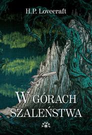 okładka W górach szaleństwa, Książka | Howard Phillips Lovecraft