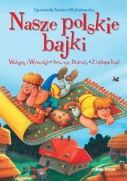 okładka Nasze polskie bajki, Książka | Tamara Michałowska