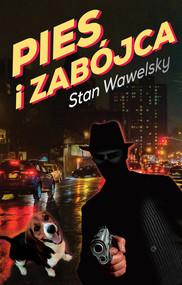 okładka Pies i zabójca, Książka   Wawelsky Stan