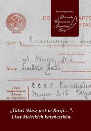 okładka Tatuś Wasz jest w Rosji… Listy kieleckich katyńczyków, Książka |