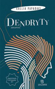 okładka Dendryty, Książka | Papadaki Kallia
