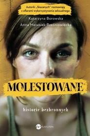 okładka Molestowane Historie bezbronnych, Książka | Katarzyna Borowska, Anna Matusiak-Rześniowiecka