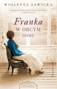 okładka Franka. W obcym domu, Książka   Wioletta Sawicka