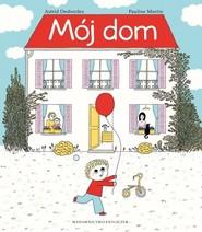 okładka Moj Dom, Książka | Astrid Desbordes, Pauline Martin